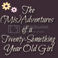 The (Mis)Adventures of a Twenty Something Year Old Girl