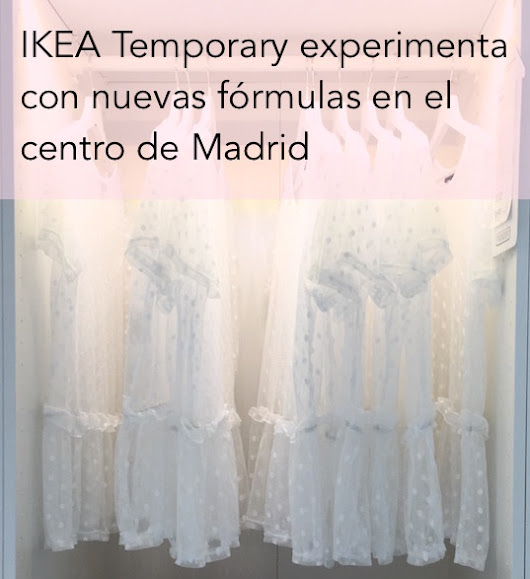 ¿Conoces ya IKEA Temporary en el centro de Madrid?