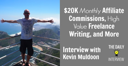 $20K Monthly Affiliate Commissions, High Value Freelance Writing & More