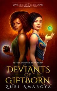Deviants of Giftborn by Zuri Amarcya