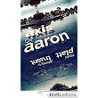 Axis of Aaron - Kindle edition by Sean Platt, Johnny B. Truant. Literature & Fiction Kindle eBooks @ Amazon.com.