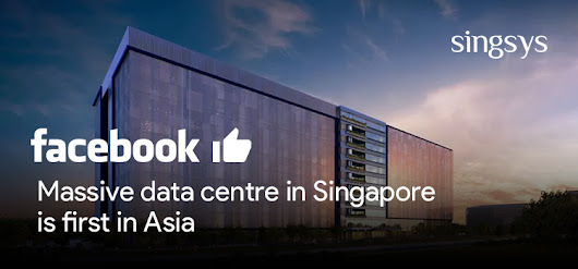 Facebook choose Singapore for its first data center in Asia worth 1 billion dollar