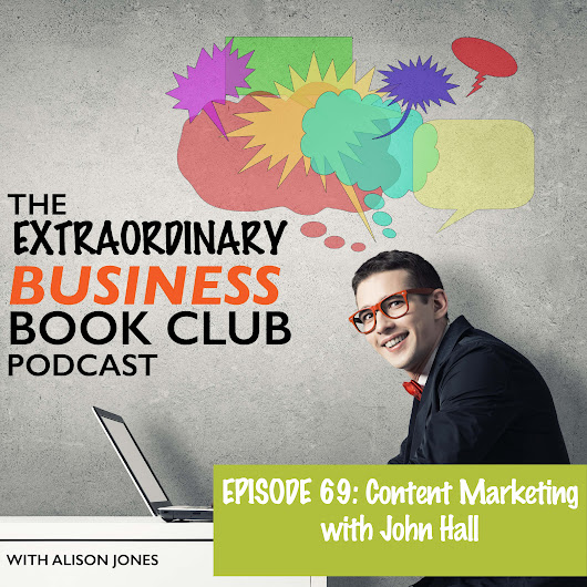 Episode 69 – Content Marketing with John Hall