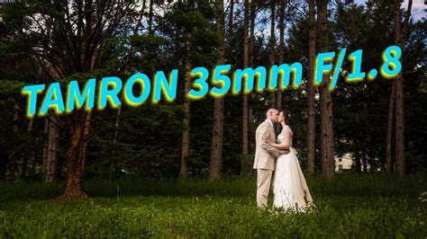 Tamron 35mm 1.8 Lens Review   Practical Wedding
