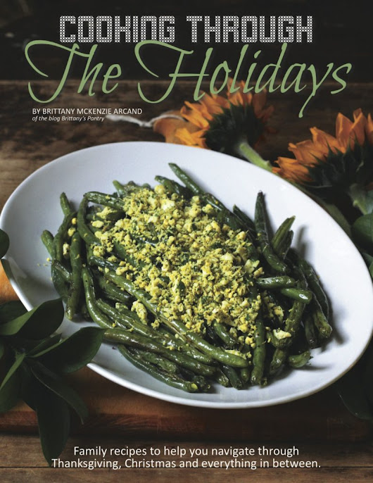 Cooking Through The Holidays E-Book Release - Brittany's Pantry
