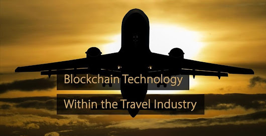 How Blockchain Technology is Transforming the Travel Industry