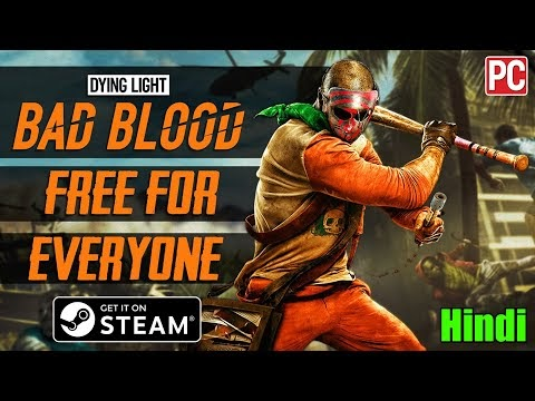 Dying Light Bad Blood Free For Everyone | Grab Your Free Copy Now🔥🔥🔥