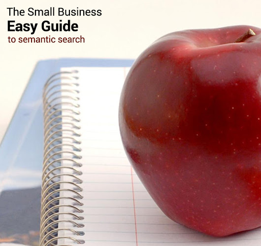 The Small Business Easy Guide to Semantic Search