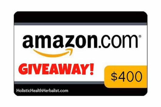 February 2014 Giveaway- $400 Amazon Gift Card - Holistic Health Herbalist