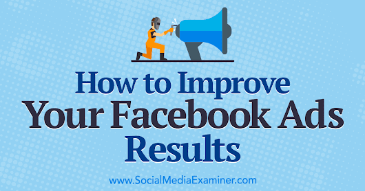How to Improve Your Facebook Ads Results