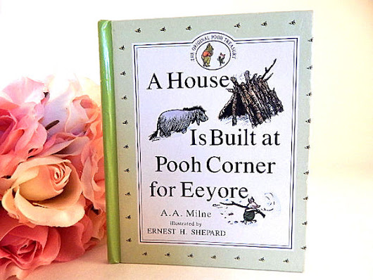 A House Is Built at Pooh Corner for Eeyore A.A. Milne Original Pooh Treasury Children's Book Vintage 1992 Stocking Stuffer Christopher Robin Winnie the Pooh Piglet