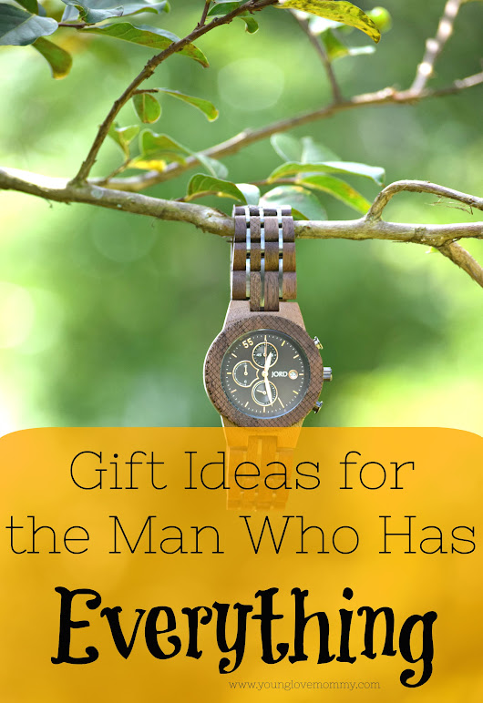 Unique Gift Ideas for the Man that Has Everything | Young Love Mommy