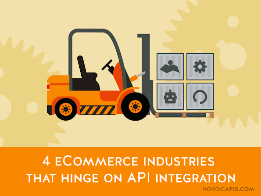 4 eCommerce Industries That Hinge on API Integration | Nordic APIs |