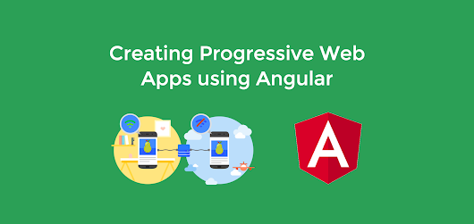 Creating Progressive Web Apps Using Angular - Modus Create