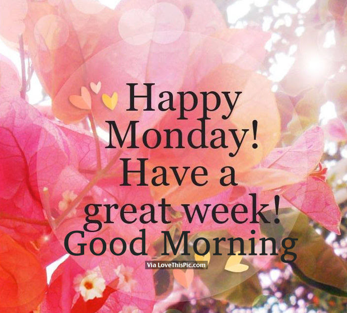 Happy Monday Have A Great Week Good Morning Pictures Photos And