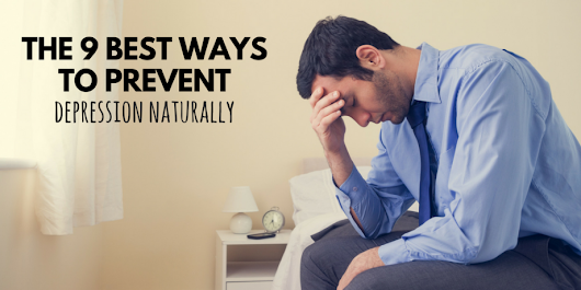 The 9 Best Ways To Prevent Depression Naturally