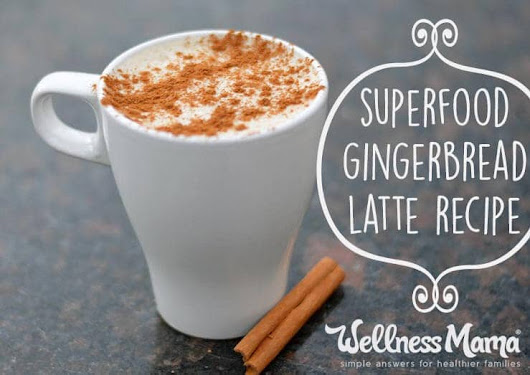 Superfood Gingerbread Latte Recipe | Wellness Mama