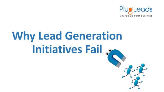 Why lead generation initiatives fail