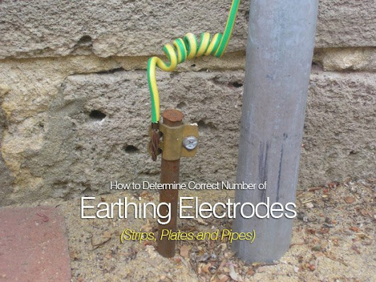 How to Determine Correct Number of Earthing Electrodes (Strips, Plates and Pipes) - part 1
