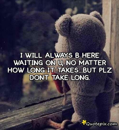 Quotes About Waiting For You 341 Quotes