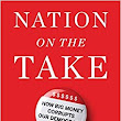 Nation on the Take: How Big Money Corrupts Our Democracy and What We Can Do About It: Wendell Potter, Nick Penniman: 9781632861092: Amazon.com: Books