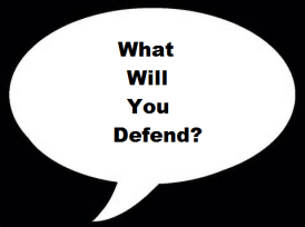 What Will you Defend