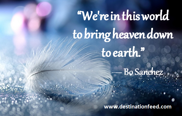 Quote Of The Day Heaven Down To Earth Destination Feed