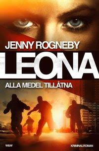 Leona -  Alla medel tillåtna : kriminalroman (inbunden)