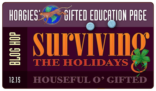 Blog Hop: Surviving the Holidays with a House Full of Gifted Folks! | Hoagies' Gifted