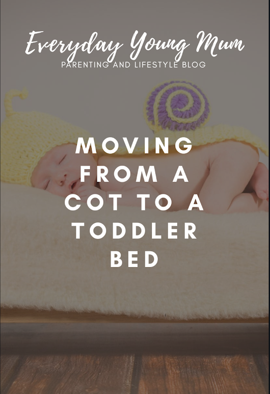 Moving from a cot to a bed