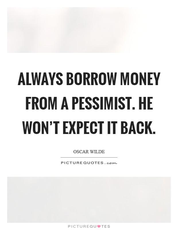 Borrow Money Quotes Sayings Borrow Money Picture Quotes