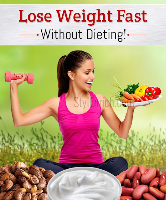 How to Lose Weight Fast Naturally Without Dieting : Weight Loss Tips