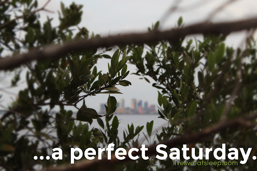 ...a perfect Saturday. - live.sweat.sleep.repeat.
