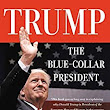Trump, the Blue-Collar President (English Edition) eBook: Anthony Scaramucci: Amazon.es: Tienda Kindle