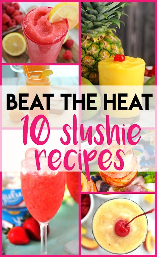 Beat the Heat: 10 Slushie Recipes You Must Try - Pretty Extraordinary