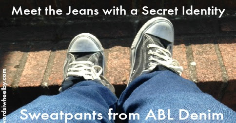 Meet the Jeans with a Secret Identity - Sweatpants from ABL Denim - Words I Wheel By