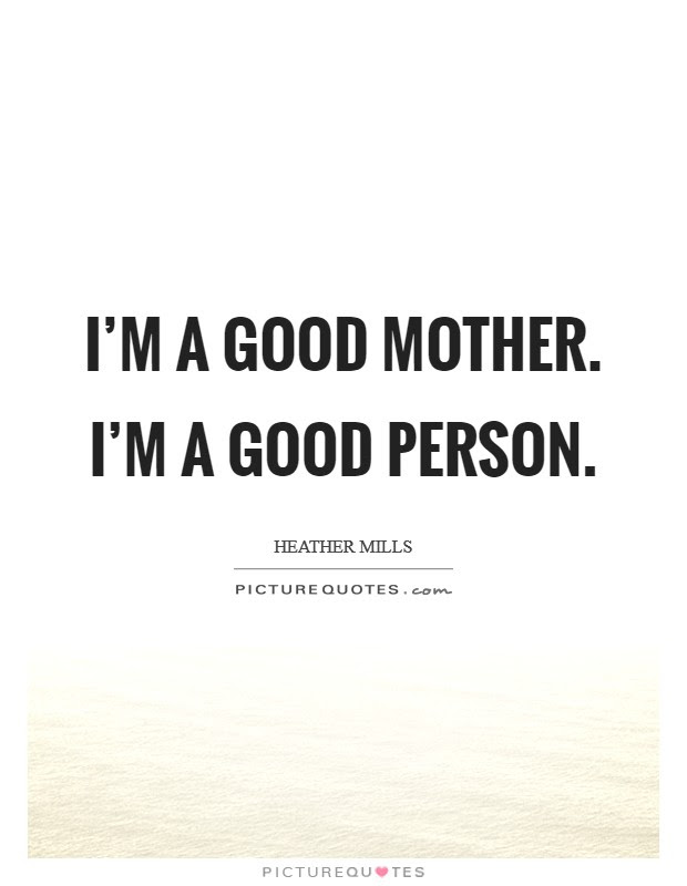 Im A Good Mother Im A Good Person Picture Quotes