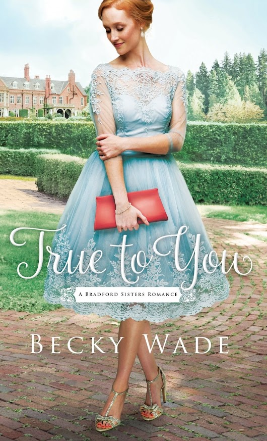 REVIEW: True to You by Becky Wade - Will Bake for Books