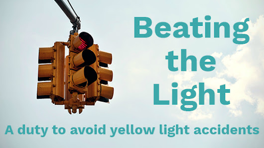 Beating the Light: a duty to avoid yellow light accidents • Padberg, Corrigan & Appelbaum
