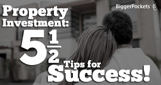 Property Investment: 5 1/2 Tips for Success