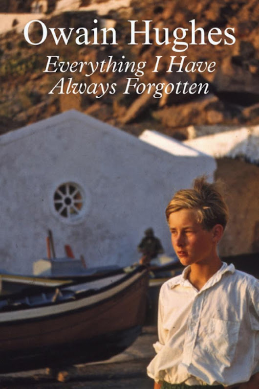 "Welsh Wednesdays Review: ""Everything I have always forgotten"" by Owain Hughes"