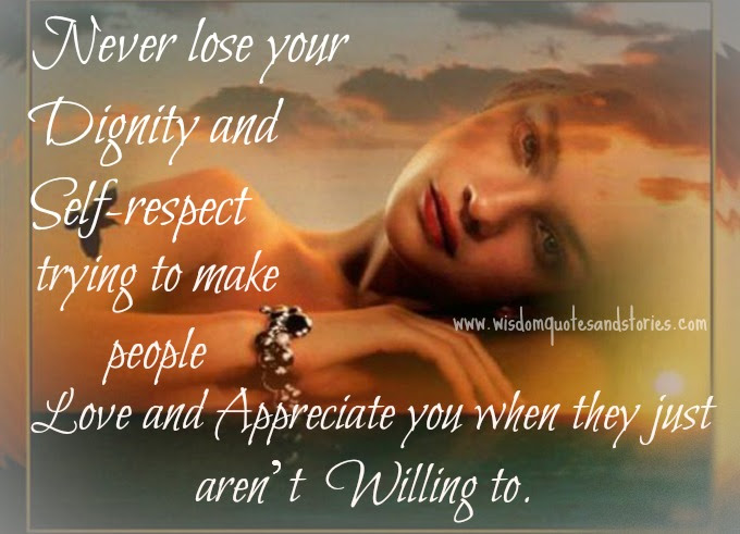 Never Lose Your Dignity And Self Respect Wisdom Quotes Stories