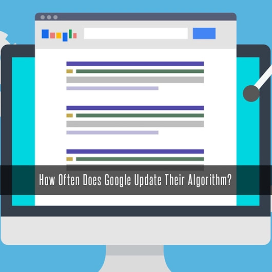 How Often Does Google Update Their Algorithm? | Stigan Media