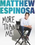 Title: Matthew Espinosa: More Than Me, Author: Matthew Espinosa
