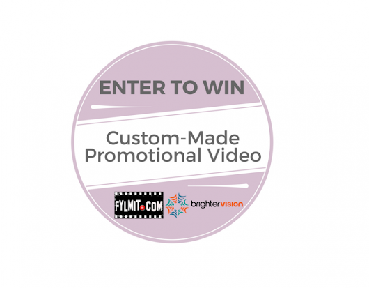 Win a FREE Customized Promotional Video by Fylmit.com | BrighterVision.com