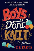 Title: Boys Don't Knit (In Public), Author: T. S. Easton