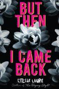 Title: But Then I Came Back, Author: Estelle Laure