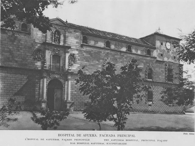 Fachada del Hospital Tavera a comienzos del siglo XX. Foto Aldus