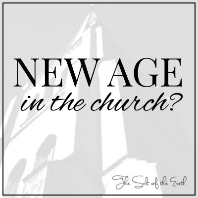 New age in the church? | Salt of the earth