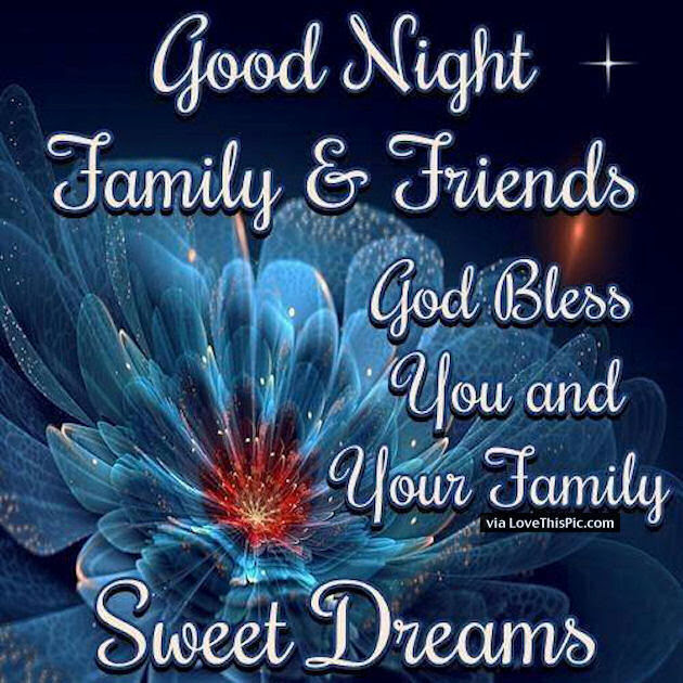 Good Night Family And Friends God Bless You And Your Family Pictures